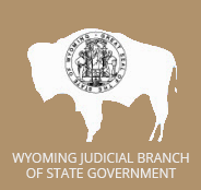 State of Wyoming Judicial Branch of Government